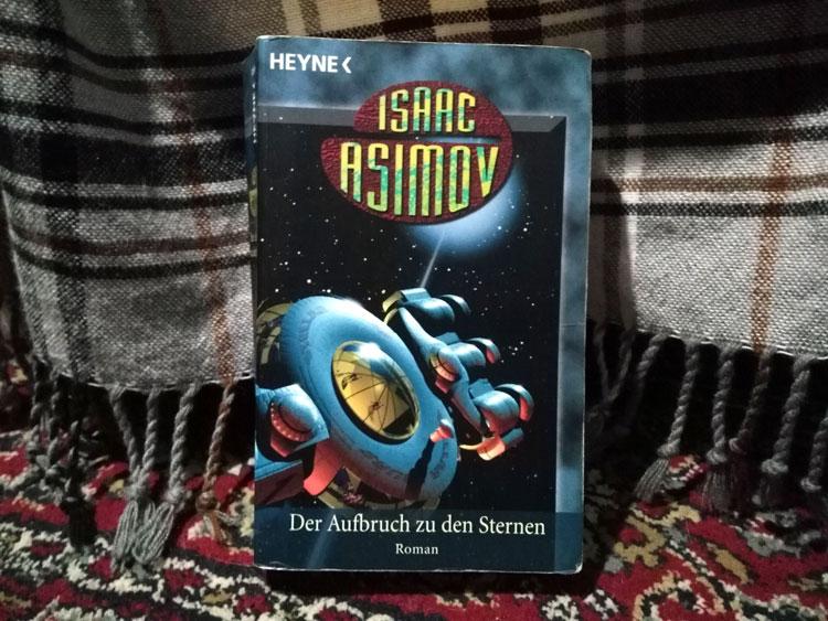 Isaac Asimov - Der Aufbruch zu den Sternen