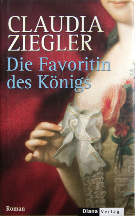 Claudia Ziegler - Die Favoritin des Königs