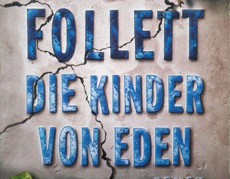 Ken Follett – Die Kinder von Eden