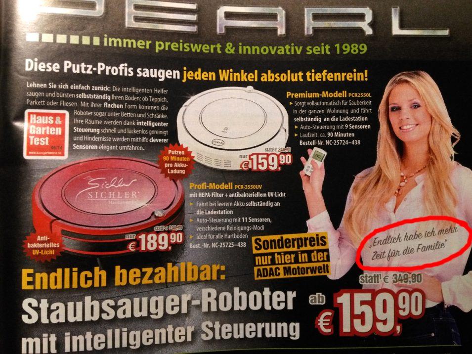 Heute gefunden in der aktuellen ADAC-Zeitschrift: Ein neues Meisterwerk von PEARL. Die Werbung, nicht der Staubsauger-Roboter.