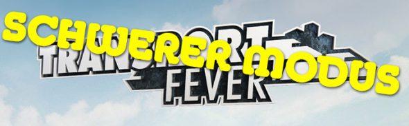 Transport Fever: Schwerer Modus