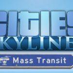 [Review] Cities Skylines | Mass Transit: Neue Verkehrsmittel!