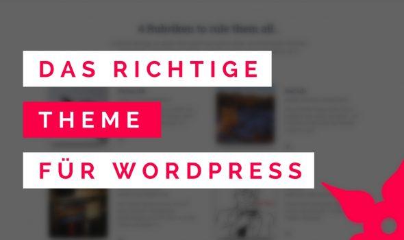Die Wahl des richtigen WordPress-Themes