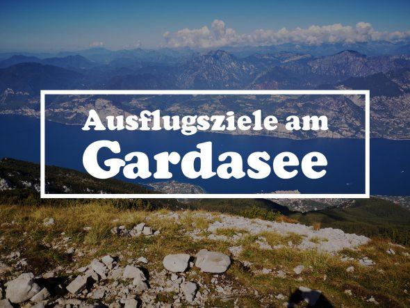 Ausflugsziele am Gardasee
