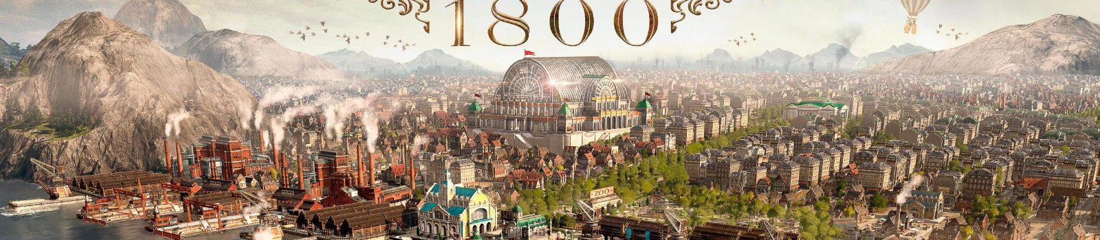 Anno 1800 angespielt – Großartiger Zeitfresser!