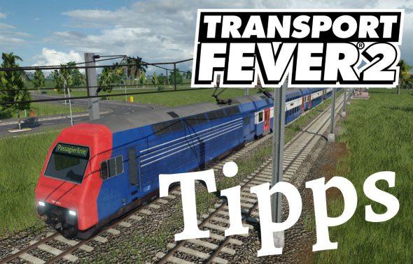 Transport Fever 2 – Tipps und Tricks für angehende Logistik-Mogule