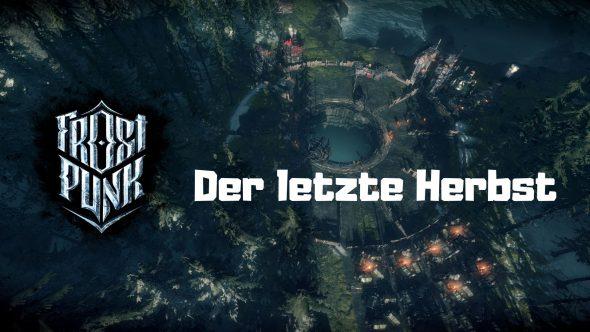 [Frostpunk] Der letzte Herbst – Winter is coming!